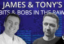 James and Tony's Bits and Bobs Podcast in the Raw